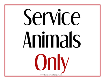 Service Animals Only Sign Business Form Template