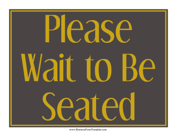 Wait To Be Seated Sign Business Form Template